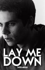 Lay Me Down + Stilinski [BOOK 2] by DemonSkies