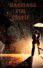 Marriage For Profit by Zeeeeee