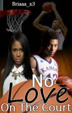 No Love On The Court by Briaaa_x3