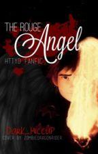 The Rouge Angel (Book 1) - HTTYD by AFallenAngel_