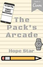 The Pack's Arcade [Rewriting] by hopestar524