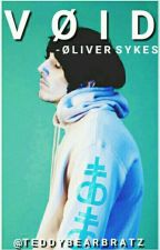 VOID (Oliver Sykes Fanfiction) Bring Me the Horizon by Teddybearbratz