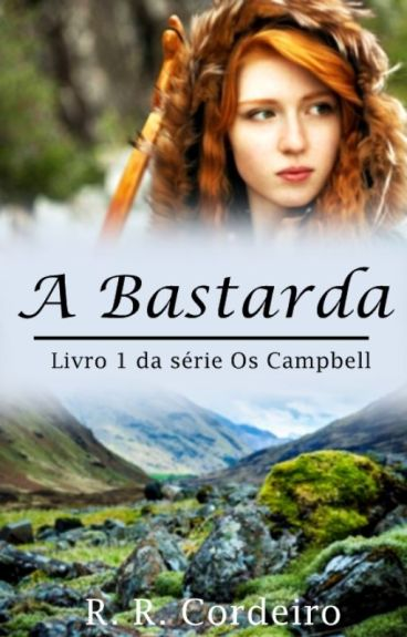 A Bastarda (Livro 1  da Série Os Campbell)
