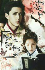[Shortfic][HunHan][MA] Người tình của hoàng đế by HoangTieuMieu_HH