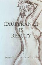 Exuberance Is Beauty (Book 1) by rosegluckwriter