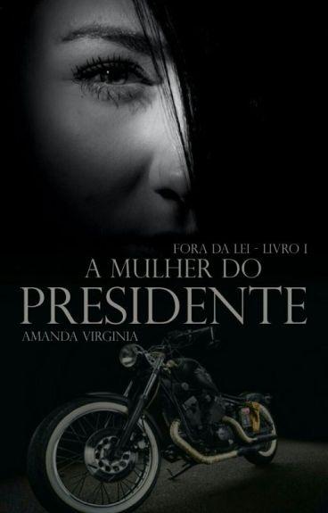 A mulher do presidente - Completo ( Sem Revisão)