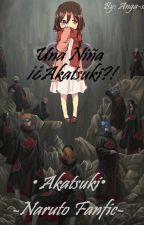 Una Niña ¡¿Akatsuki?! •Akatsuki• -Naruto Fanfic- by Anga-san