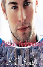 Paixão Indomável. by ShirleyCsantos22