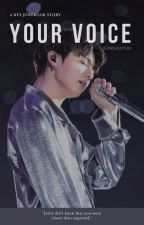 YOUR VOICE | BTS JUNGKOOK FANFIC | by JeonSaeHyun
