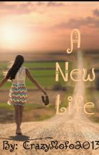 A New Life by CrazyMofo2013