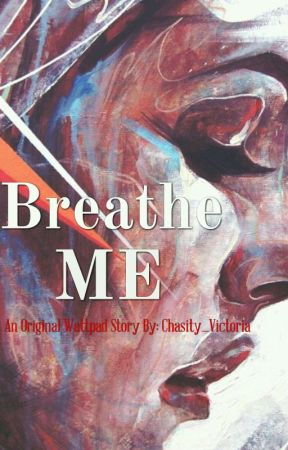 Breathe Me by chasity_victoria