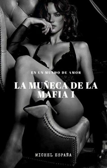 LA MUÑECA DE LA MAFIA 1 ( COMPLETA)