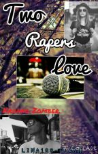 Two Rapers Love.(Kronno Zomber y tu) by Lina123-flann