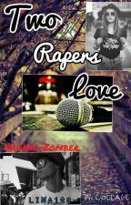 Two Rapers Love.(Kronno Zomber y tu) by Lina123-flann