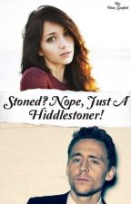 Stoned? Nope just a Hiddlestoner! by Dun_Goofed