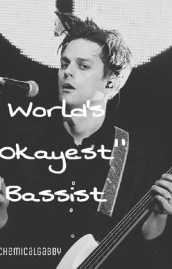 "World's ""Okayest""Bassist (Dallon Weekes love story) COMPLETED"
