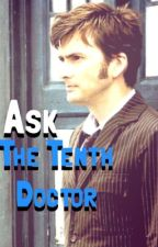 Ask The Tenth Doctor! by TheTenthDoctor-