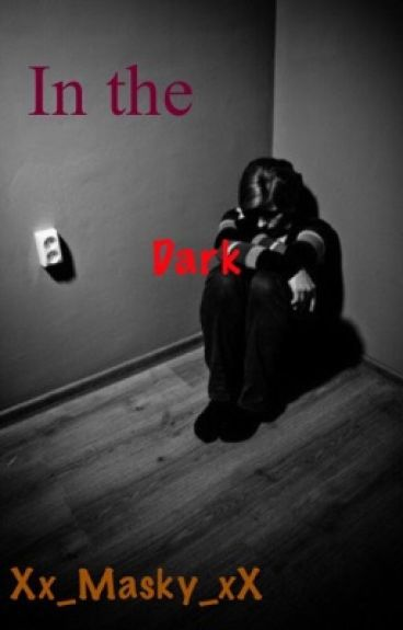 In the dark. {masky x abused! Suicidal! Bullied! Reader} (Closed)