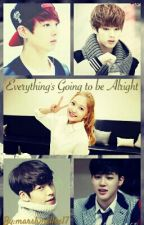 Everything's Going to be Alright (BTS Fanfic) by marshmelloe17