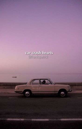 Car Crash Hearts (Peterick)