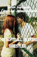 The softball players wrestler by bayleighes