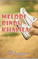 Melodi Rindu Khalila by liyaaaw
