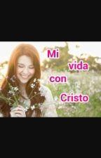 Mi vida con Cristo. (En la adolescencia) by AllisonAlburquerque