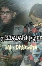 sang BIDADARI pujaanku by dhyndha2696