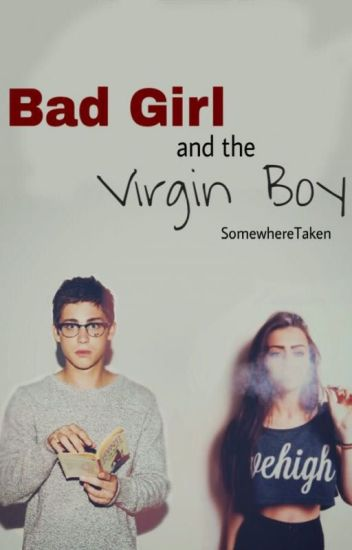 Bad Girl and the Virgin Boy [Under Editing]