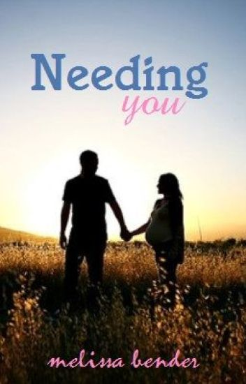 Needing You - Sequel to Wanting You