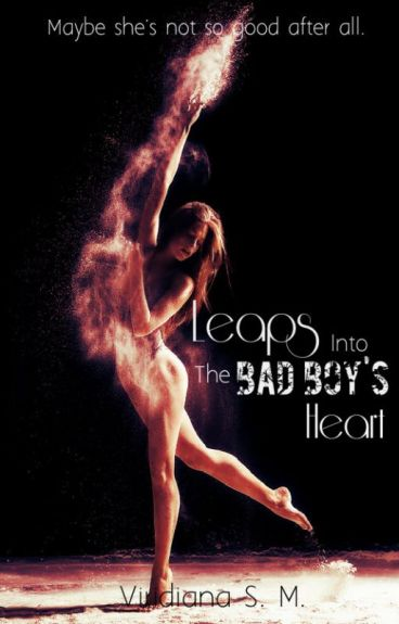 Leaps Into the Bad Boy's Heart {#Wattys2016}