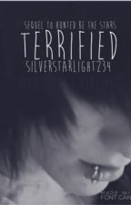 Terrified |Sequel to HBTS| by lovelyfnch