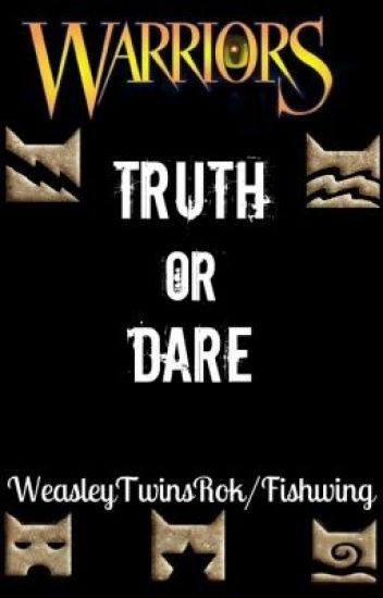 Warrior Cats: Truth or Dare! [Complete]