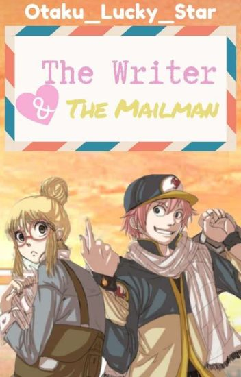 The Writer & The Mailman (Nalu AU)