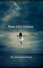 New Girl Online by 16pawsinmyheart