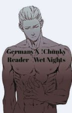 Germany X !Chunky Reader- Wet Nights-Drabble by bonkers-4-hatter