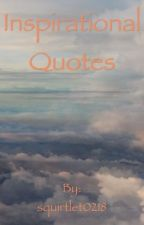 Inspirational Quotes {Still Writing} by squirtlet0218