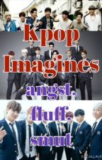 Kpop Imagines ; fluffs, angsts, smuts ( EXO & BTS & GOT7) by Elra_writes