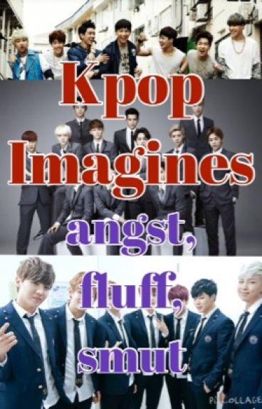 Kpop Imagines ; fluffs, angsts, smuts ( EXO & BTS & GOT7)