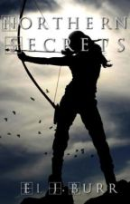 Northern Secrets (A Legolas/ LOTR novel) by LionheartedGirl_