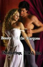 Beauty and the marquess! Lady Eva Hastings story by LisaAnneStebbings