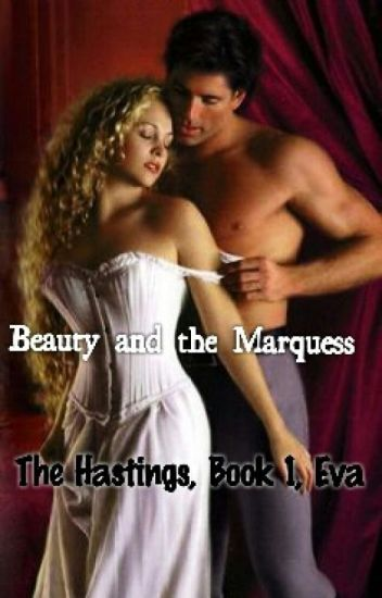 Beauty and the marquess! Lady Eva Hastings story