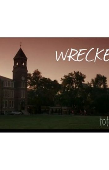 «Wrecked»