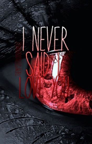 I Never Said I Love You