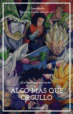 """""""Algo mas que Orgullo"""" (Vegeta y tu) by Cory_Saiyajin_lml"""