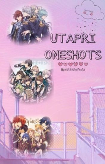 • UtaPri One Shots! •