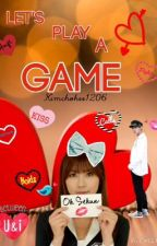 Let's Play A Game (SeYoung Fanfic) by kimchohee1206