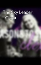 The Sky Leader - Clexa by HardCoreAmp