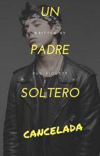 Un Padre Soltero.  by MacarenaUreta