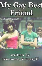 My Gay Best Friend by renesmee_keynes_31